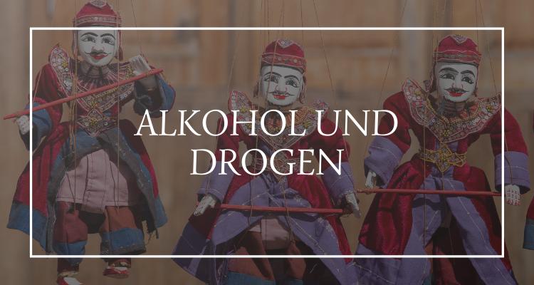 Alkohol und Drogen