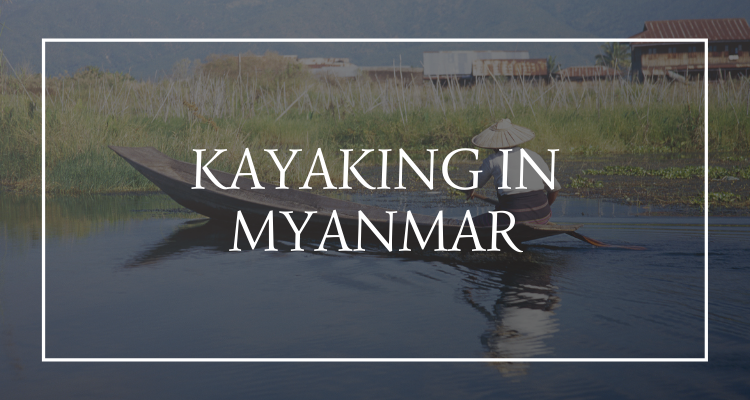 Kayaking Myanmar