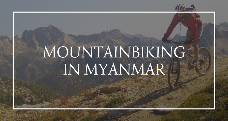 Mountainbiking Myanmar