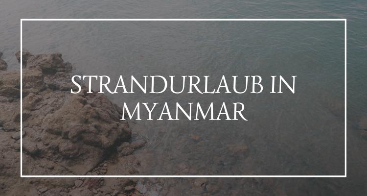Strandurlaub Myanmar