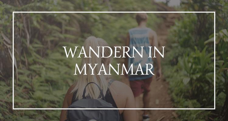 Wandern Myanmar