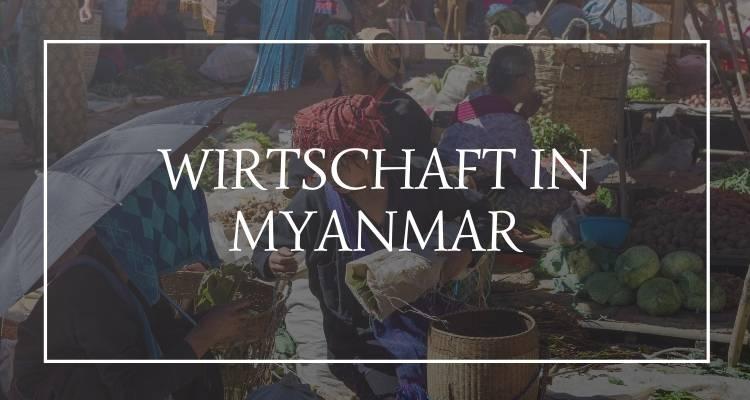 Myanmar Wirtschaft
